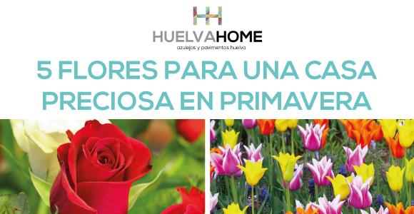 5 flores para una casa preciosa en primavera